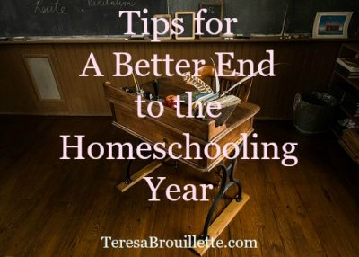 Tips for a better end to the homeschooling year!