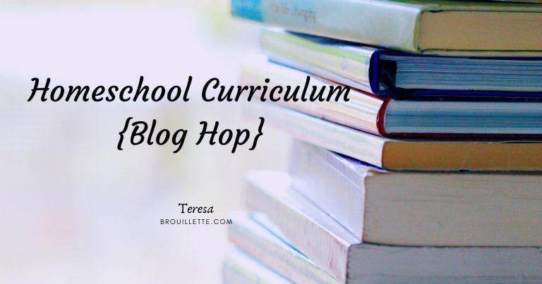 Homeschool Curriculum {Blog Hop}