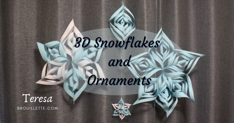 3D Snowflakes and Ornaments ~ Tutorial